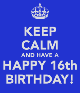 keep-calm-and-have-a-happy-16th-birthday